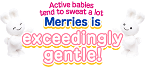 Active babies tend to sweat a lot Merries is now even more gentle!