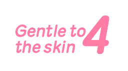 Gentle to the skin 4