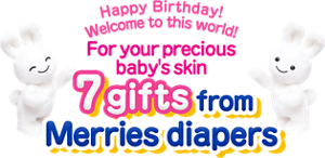 Happy Birthday! Welcome to this world!For your precious baby's skin 7 gifts from Merries diapers