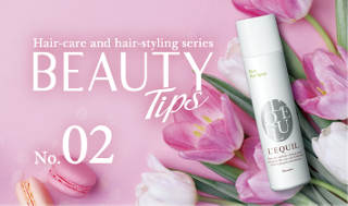 Hair-care and hair-styling series BEAUTY Tips No.02