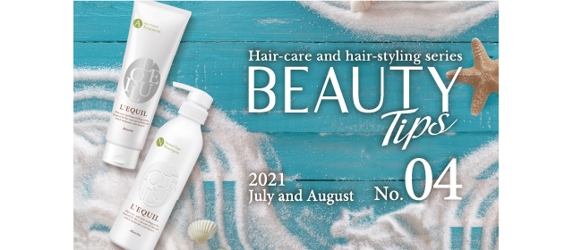 Hair-care and hair-styling series BEAUTY Tips No.04