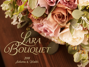 Lara Bouquet 2018 Autumn&Winter