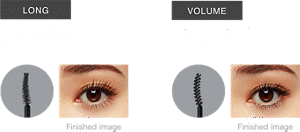 LONG A curl-enhancing mascara brush that fits against eyelashes Finished image VOLUME A volumizing mascara brush that holds a generous amount of mascara fluid Finished image