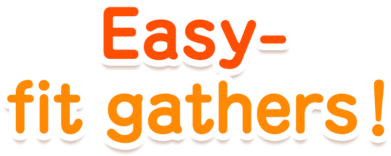 Easy-fit gathers