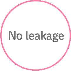 No leakage!