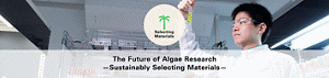 The Future of Algae Research —Sustainably Selecting Materials—